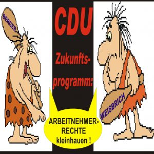 CDU will Arbeitnehmer-Rechte kleinhauen!
